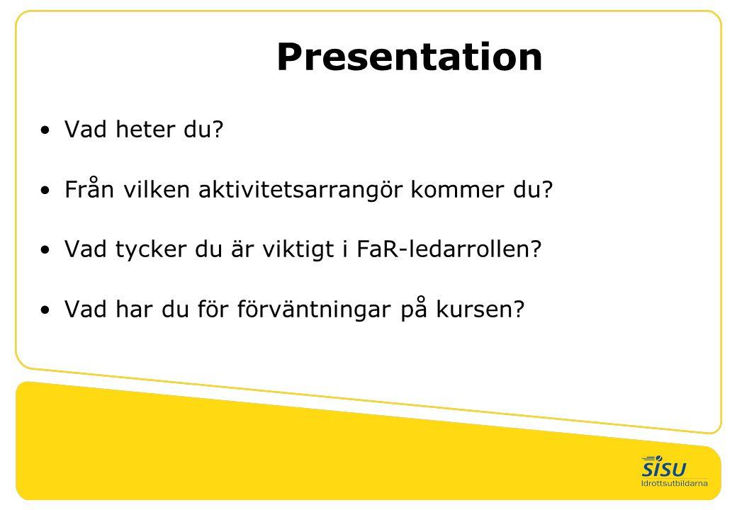 Presentation Vad heter du Från vilken aktivitetsarrangör kommer du