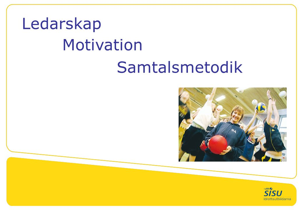Ledarskap Motivation Samtalsmetodik jk