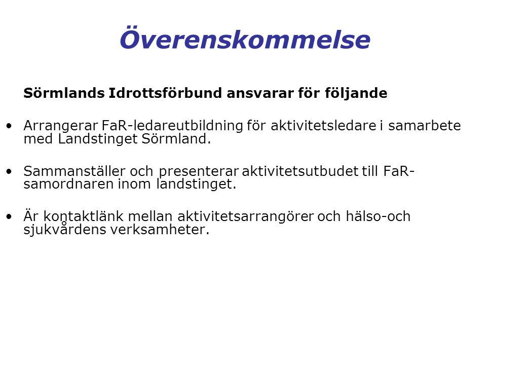 Överenskommelse Sörmlands Idrottsförbund ansvarar för följande