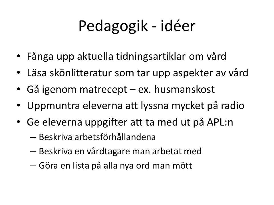 Pedagogik - idéer Fånga upp aktuella tidningsartiklar om vård