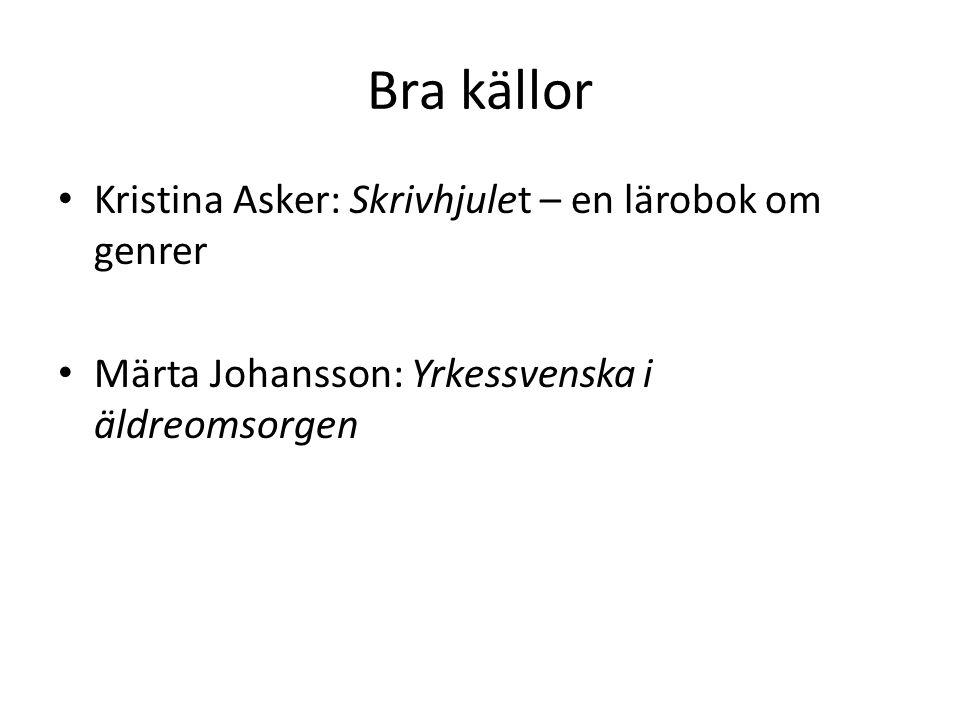 Bra källor Kristina Asker: Skrivhjulet – en lärobok om genrer