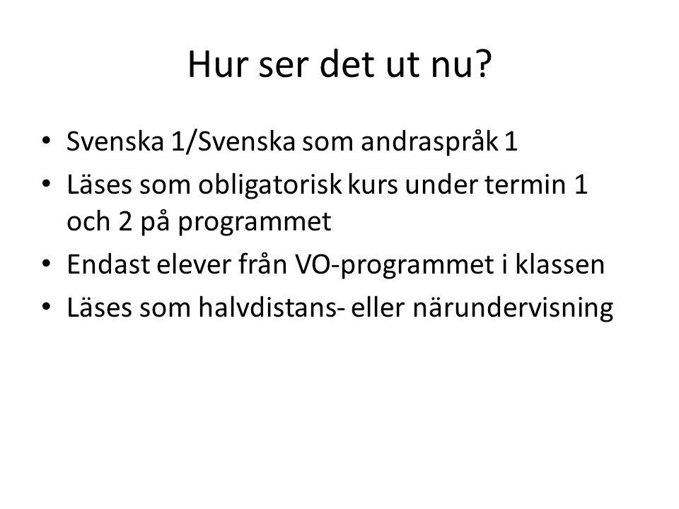 Hur ser det ut nu Svenska 1/Svenska som andraspråk 1
