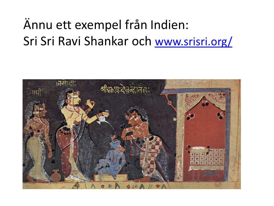 Ännu ett exempel från Indien: Sri Sri Ravi Shankar och www.srisri.org/