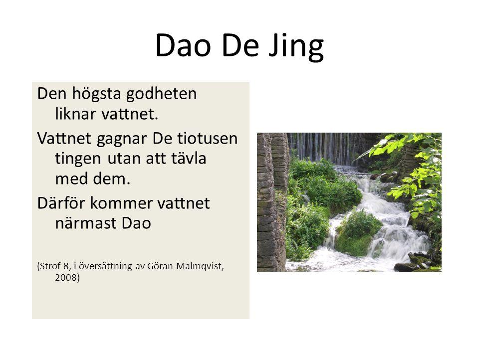 Dao De Jing Den högsta godheten liknar vattnet.