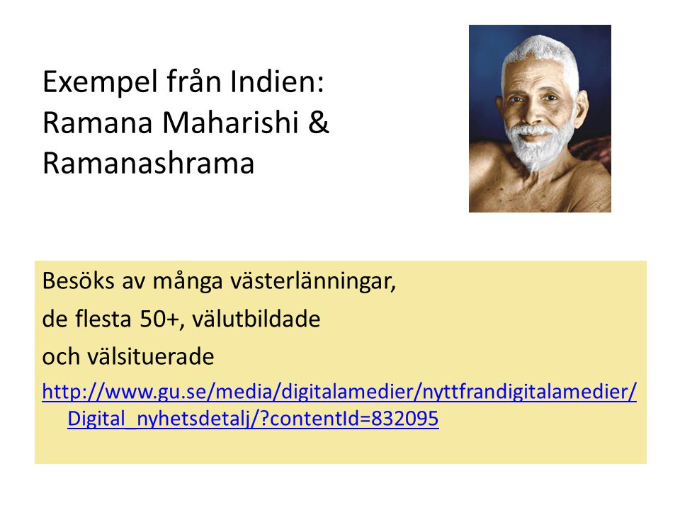 Exempel från Indien: Ramana Maharishi & Ramanashrama