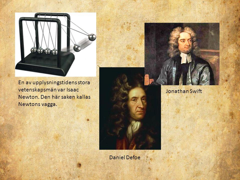 En av upplysningstidens stora vetenskapsmän var Isaac Newton