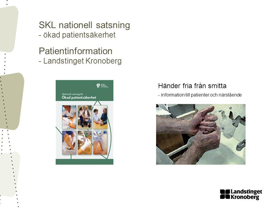 SKL nationell satsning - ökad patientsäkerhet Patientinformation - Landstinget Kronoberg
