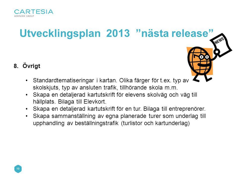 Utvecklingsplan 2013 nästa release