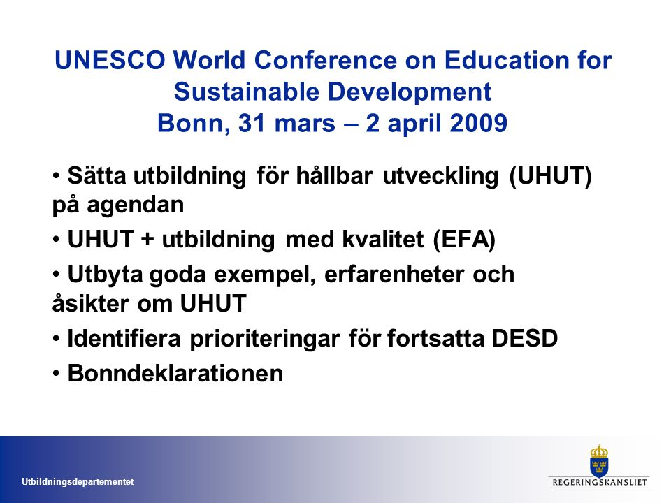 UNESCO World Conference on Education for Sustainable Development Bonn, 31 mars – 2 april 2009