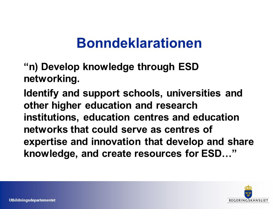 Bonndeklarationen n) Develop knowledge through ESD networking.