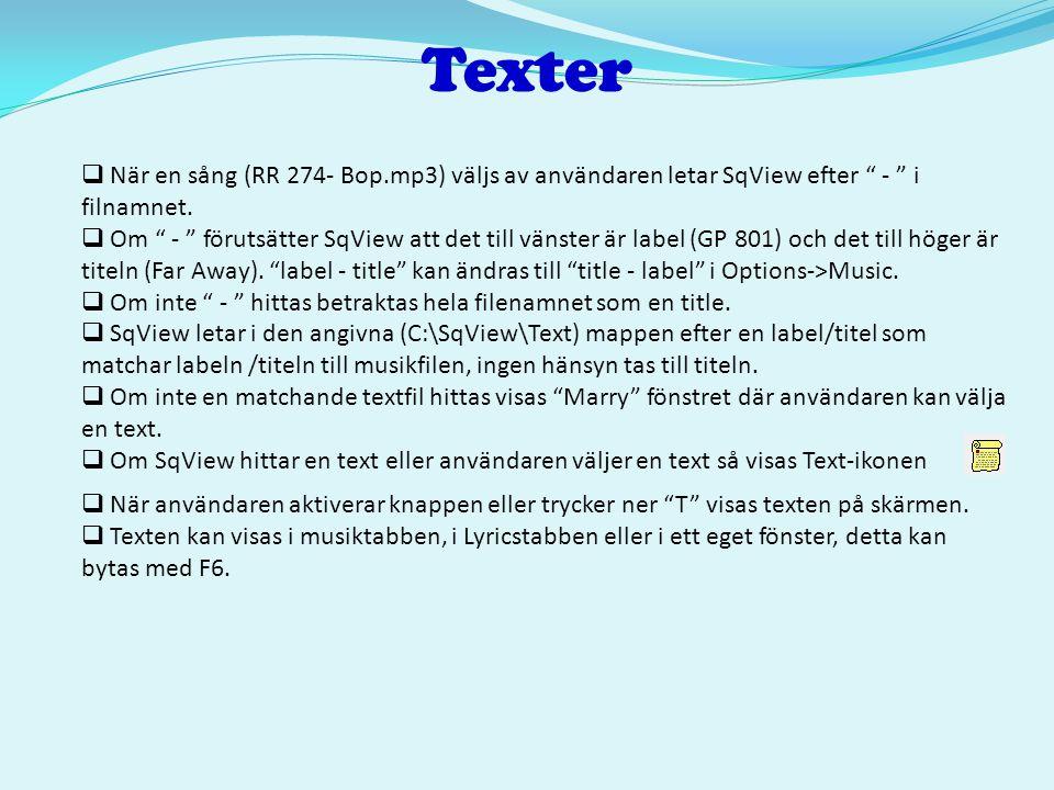 Texter När en sång (RR 274- Bop.mp3) väljs av användaren letar SqView efter - i filnamnet.