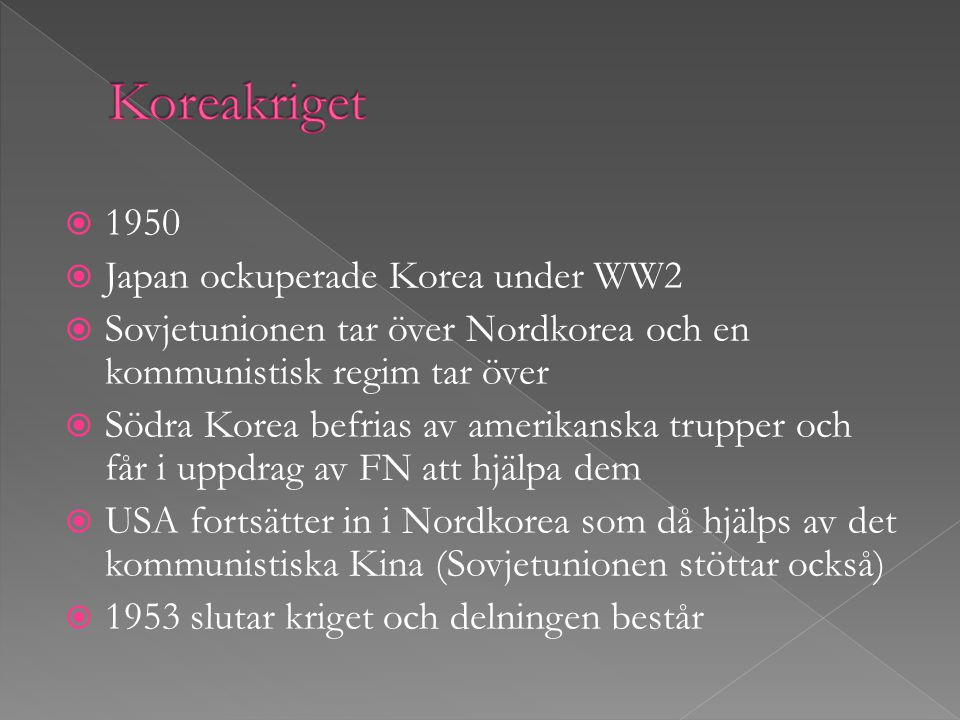 Koreakriget 1950 Japan ockuperade Korea under WW2