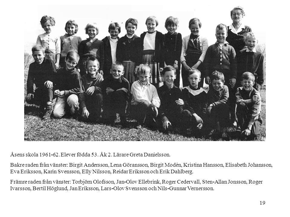 Åsens skola 1961-62. Elever födda 53. Åk 2. Lärare Greta Danielsson.