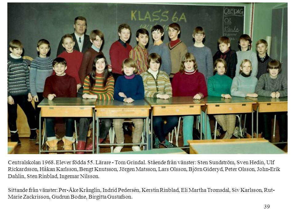 Centralskolan 1968. Elever födda 55. Lärare - Tom Grindal