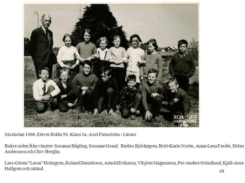 Moskolan 1966. Elever födda 56. Klass 3a. Axel Flemström - Lärare