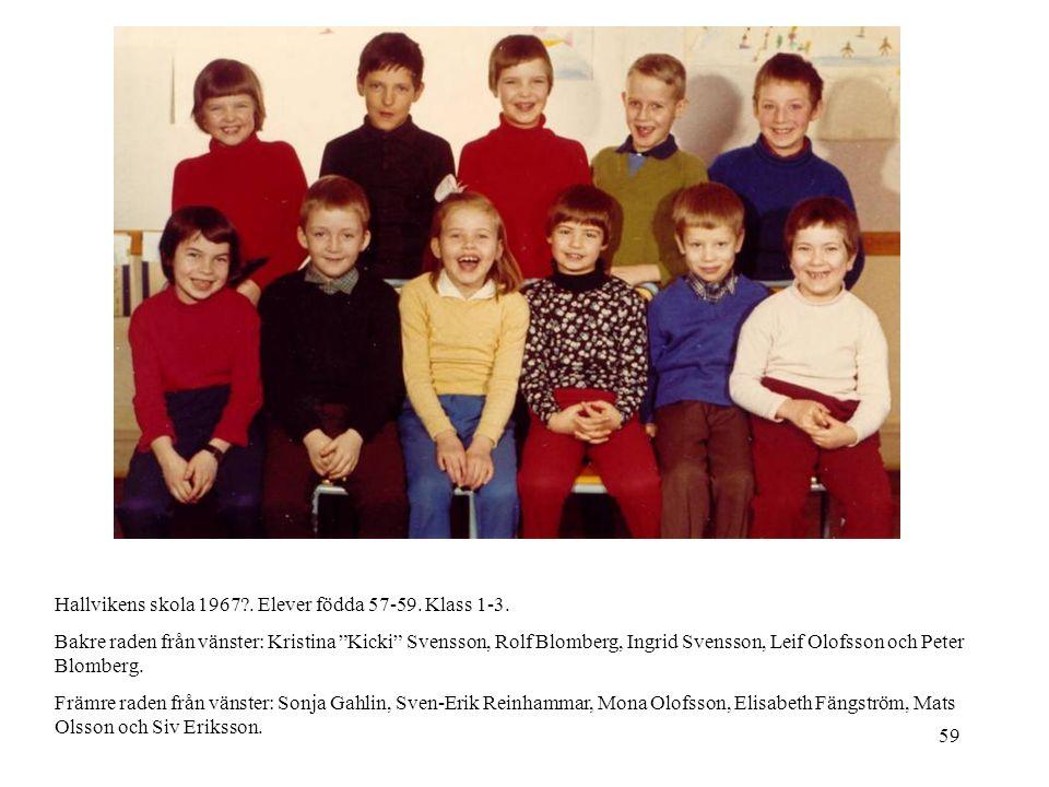 Hallvikens skola 1967 . Elever födda 57-59. Klass 1-3.