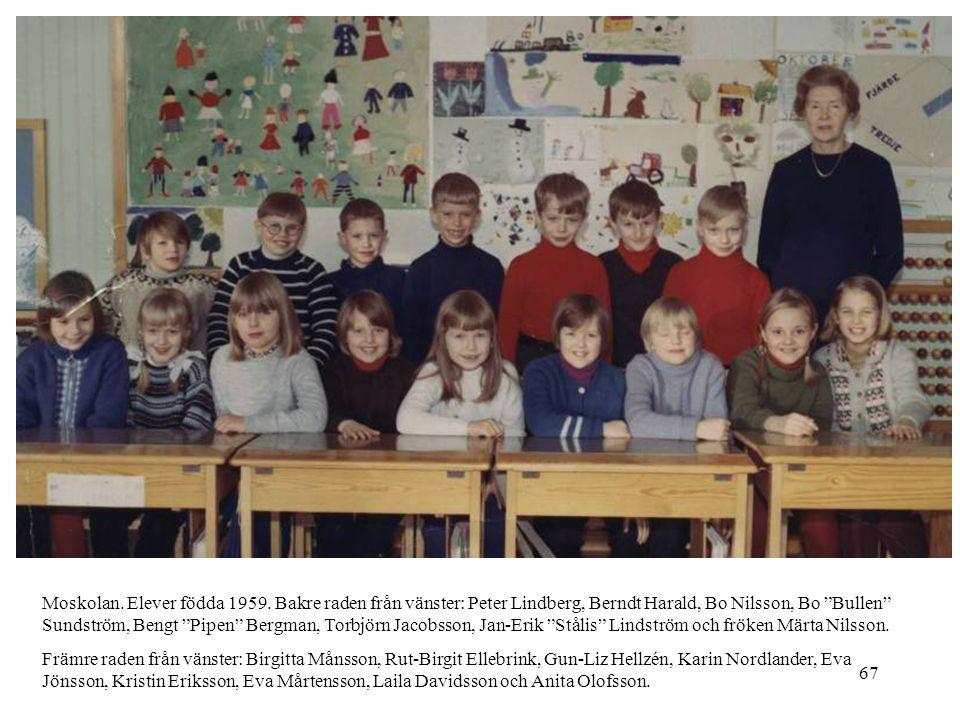 Moskolan. Elever födda 1959. Bakre raden från vänster: Peter Lindberg, Berndt Harald, Bo Nilsson, Bo Bullen Sundström, Bengt Pipen Bergman, Torbjörn Jacobsson, Jan-Erik Stålis Lindström och fröken Märta Nilsson.