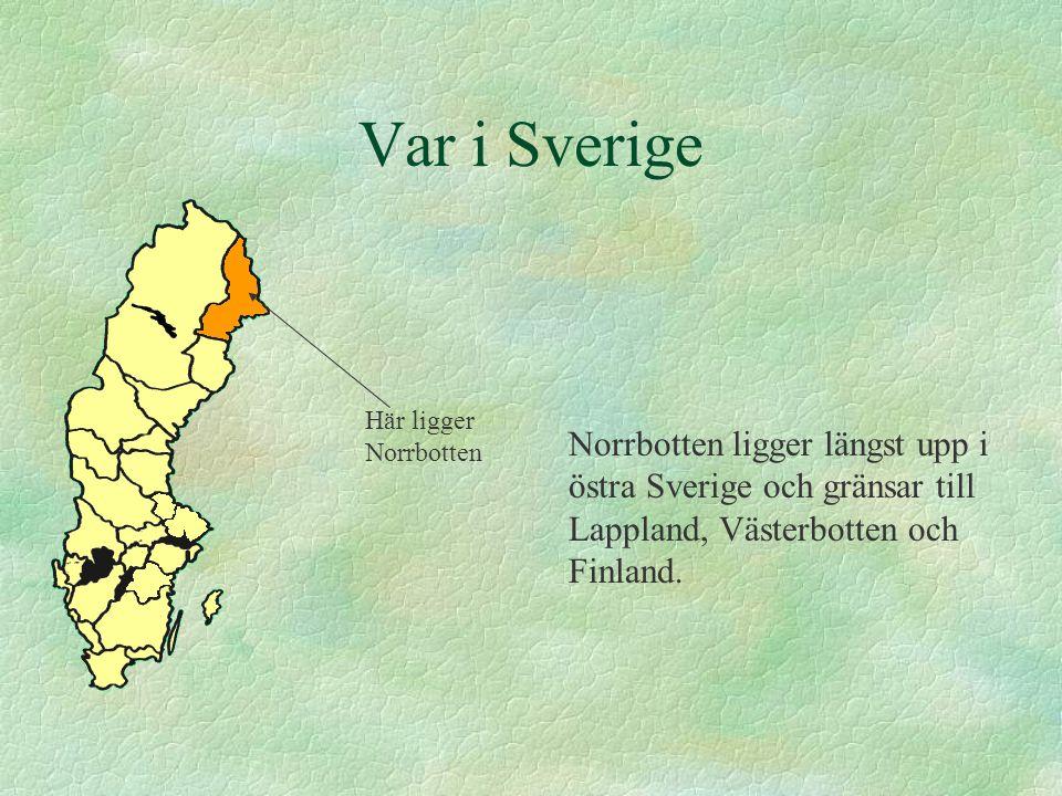 Var i Sverige Här ligger Norrbotten.
