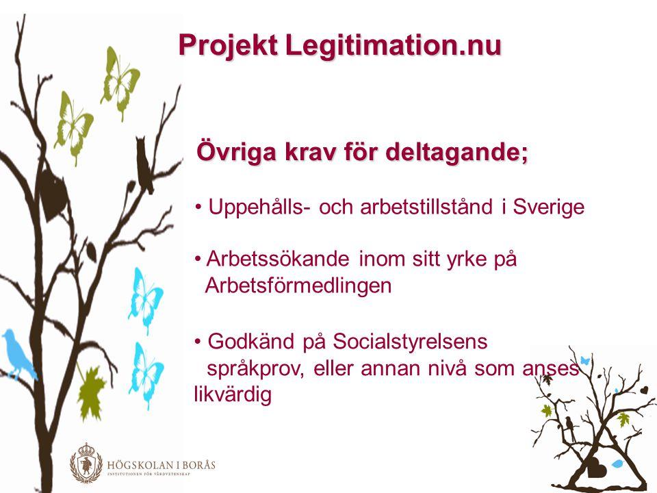 Projekt Legitimation.nu Övriga krav för deltagande;