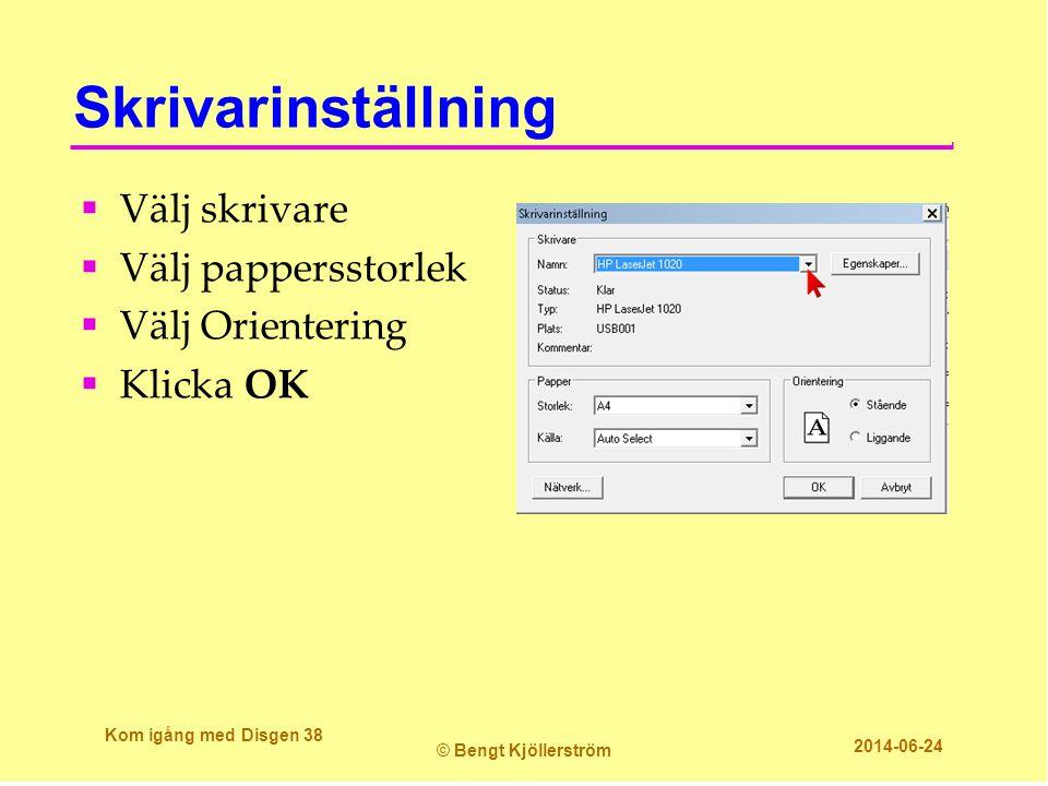 Skrivarinställning Välj skrivare Välj pappersstorlek Välj Orientering