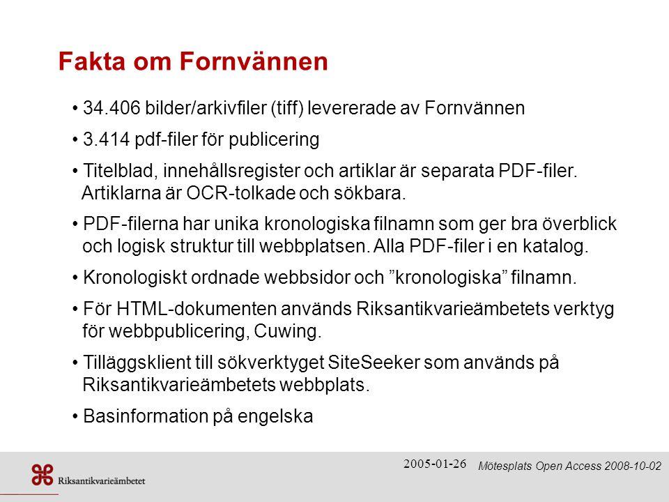 Fakta om Fornvännen 34.406 bilder/arkivfiler (tiff) levererade av Fornvännen. 3.414 pdf-filer för publicering.
