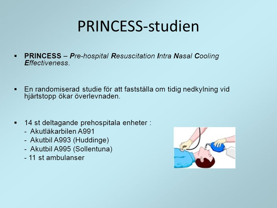 PRINCESS-studien PRINCESS – Pre-hospital Resuscitation Intra Nasal Cooling Effectiveness.