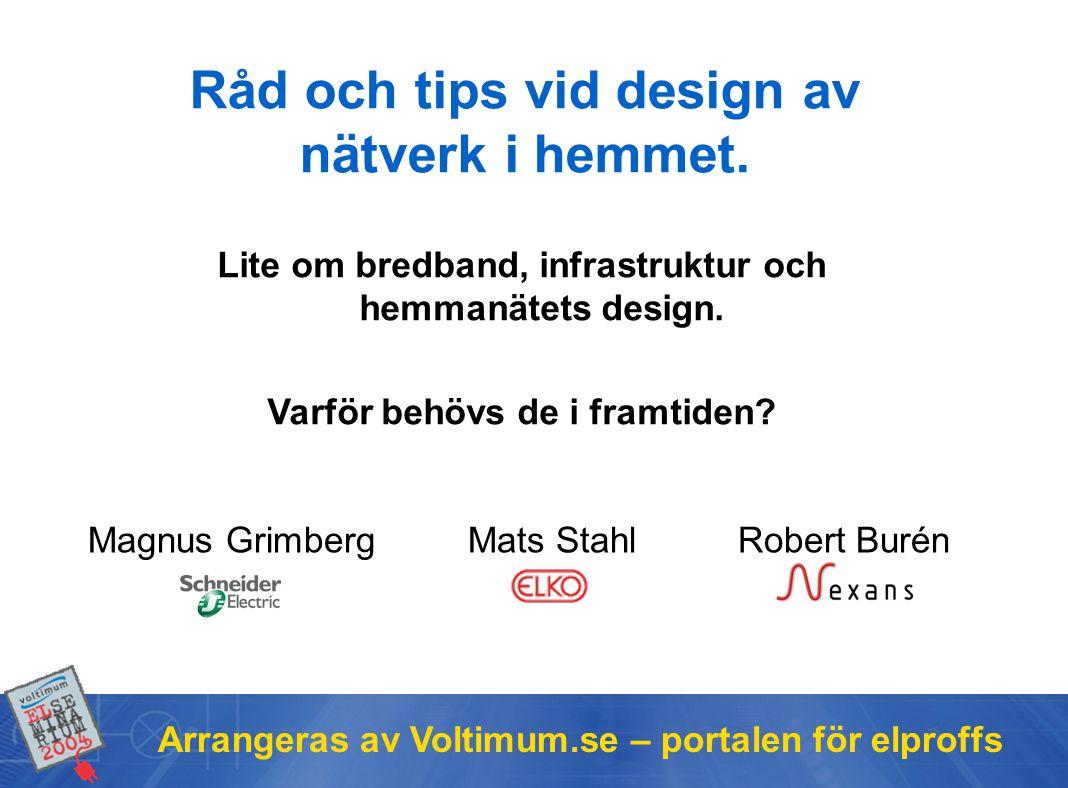 Råd och tips vid design av nätverk i hemmet.