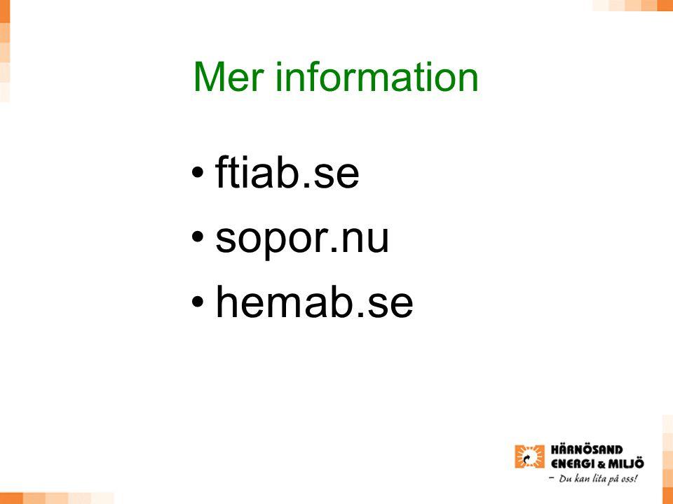 Mer information ftiab.se sopor.nu hemab.se