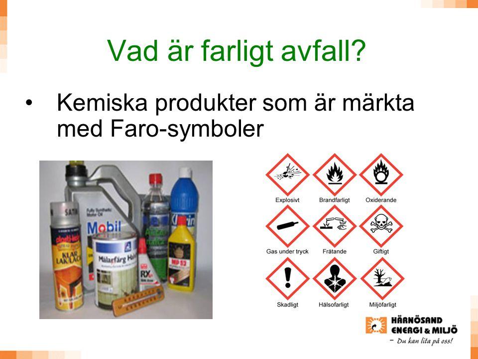 Vad är farligt avfall Kemiska produkter som är märkta med Faro-symboler
