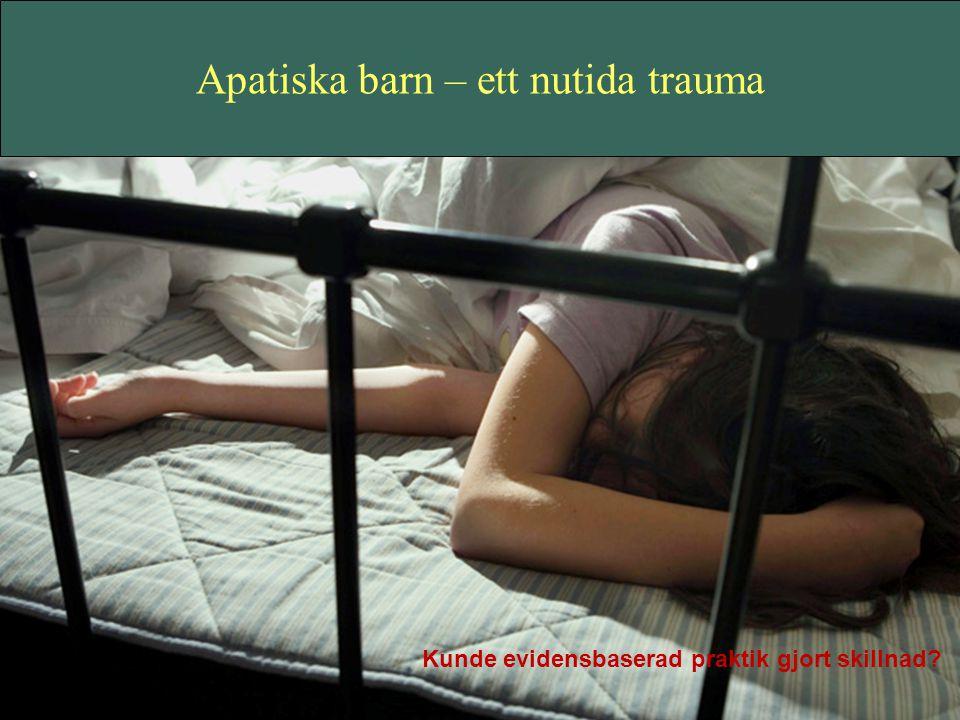 Apatiska barn – ett nutida trauma
