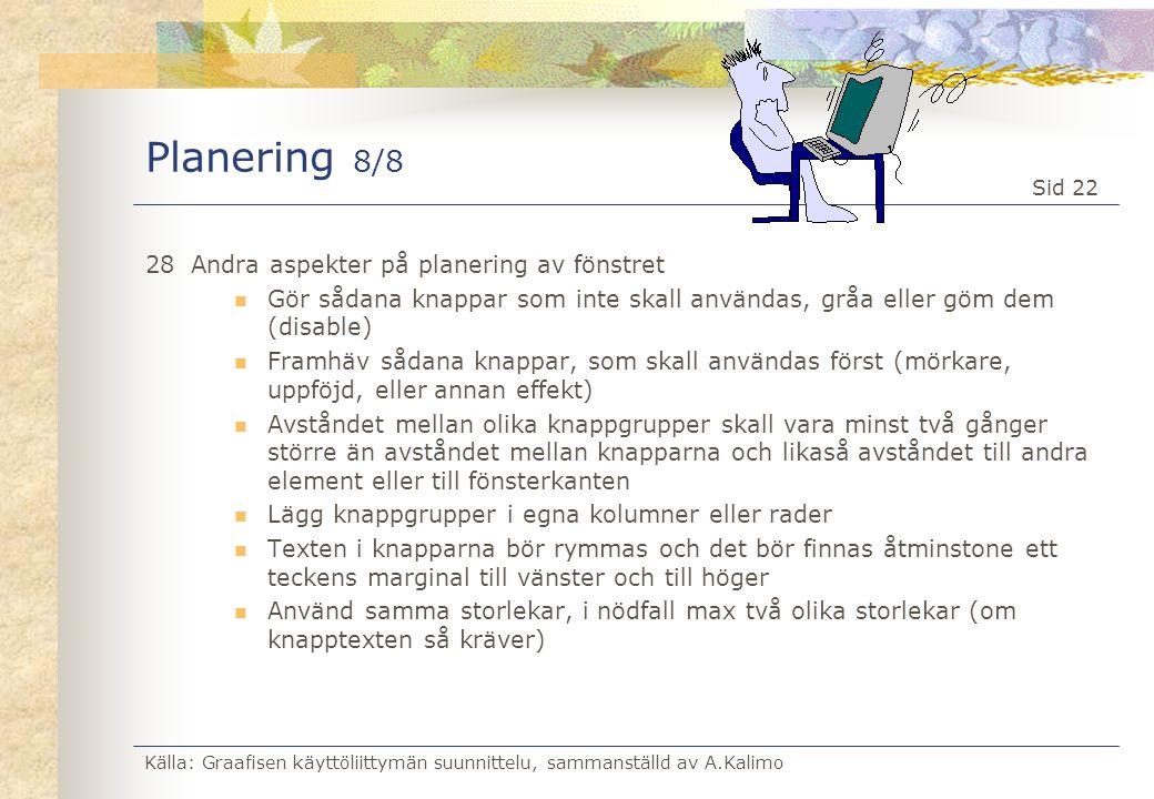 Planering 8/8 28 Andra aspekter på planering av fönstret