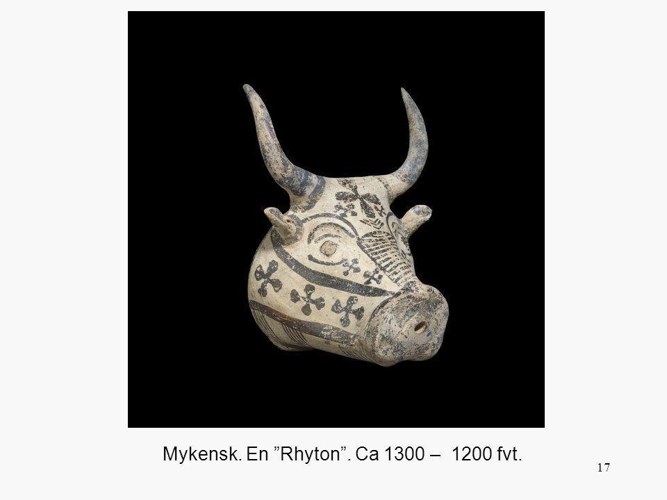 Mykensk. En Rhyton . Ca 1300 – 1200 fvt.