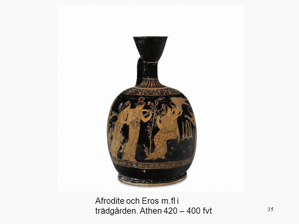 Afrodite och Eros m.fl i trädgården. Athen 420 – 400 fvt