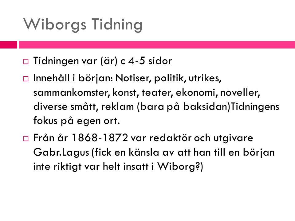 Wiborgs Tidning Tidningen var (är) c 4-5 sidor