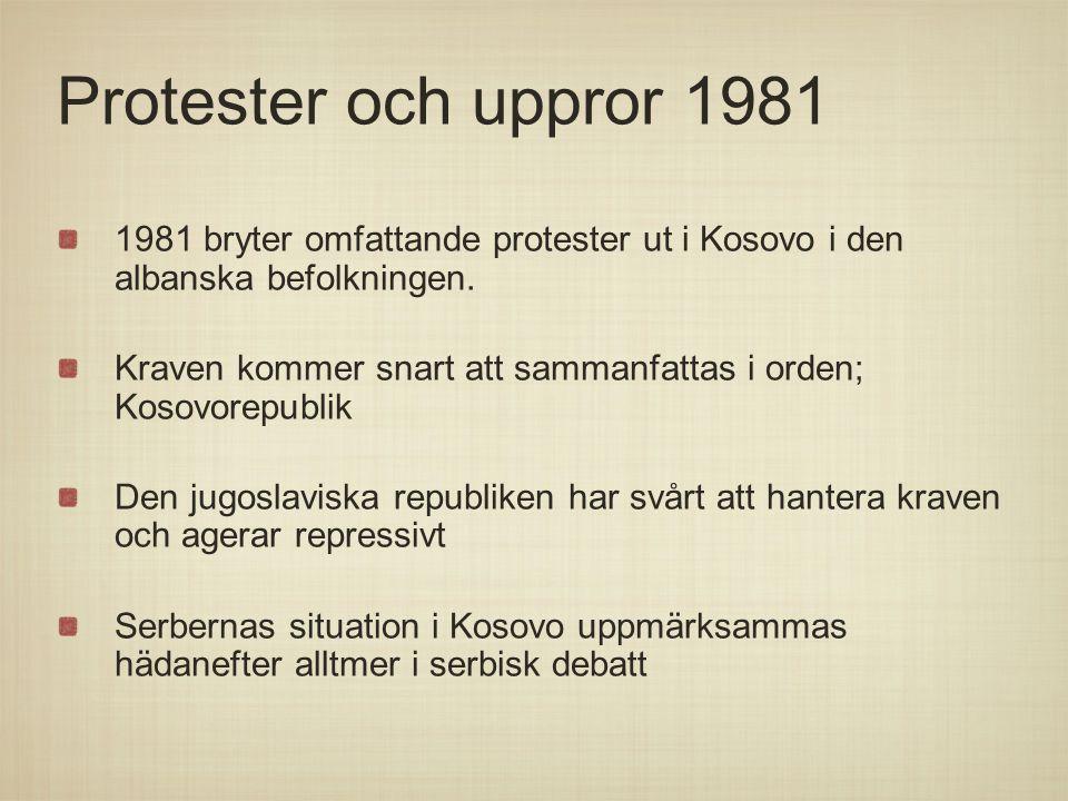 Protester och uppror 1981 1981 bryter omfattande protester ut i Kosovo i den albanska befolkningen.