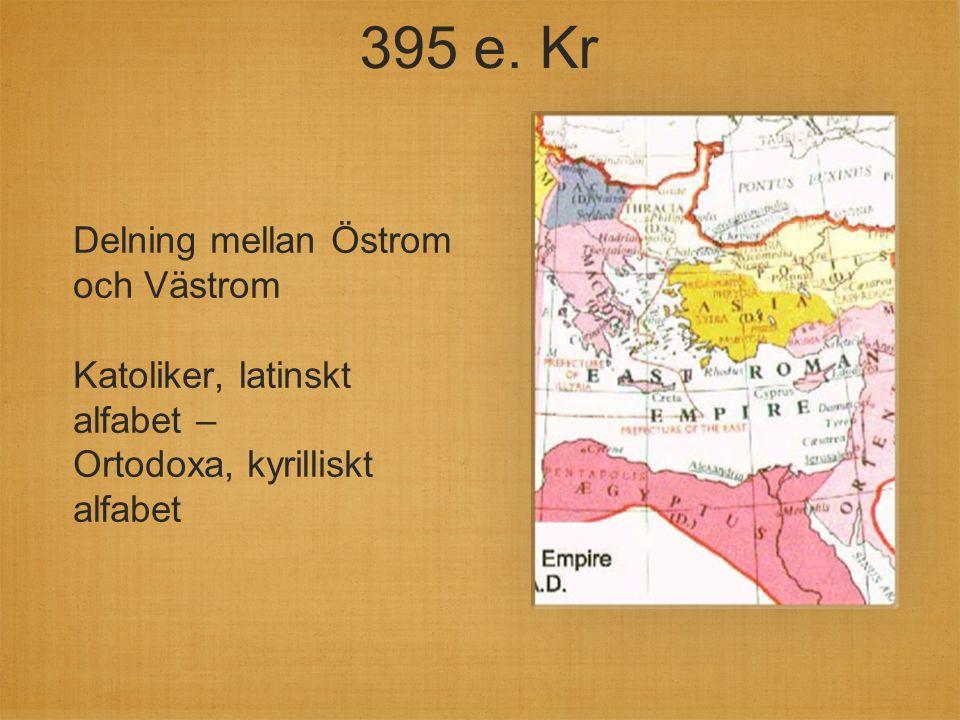 395 e. Kr Delning mellan Östrom och Västrom