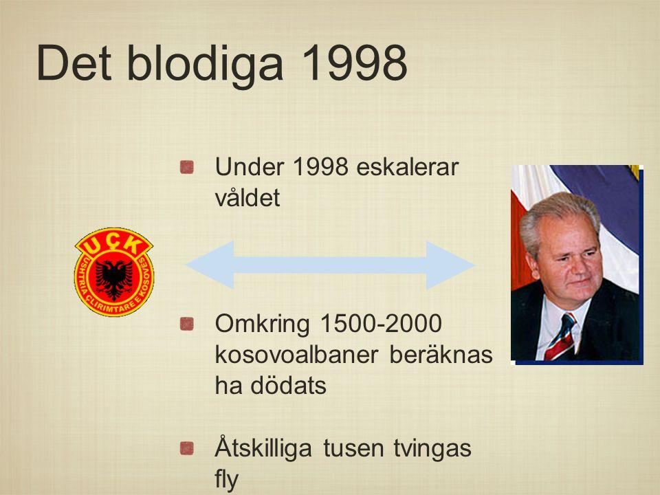 Det blodiga 1998 Under 1998 eskalerar våldet