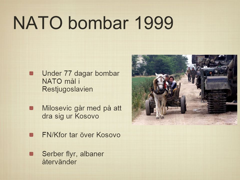 NATO bombar 1999 Under 77 dagar bombar NATO mål i Restjugoslavien