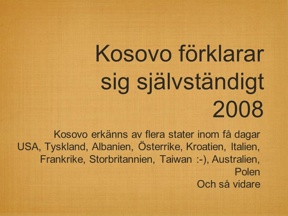 Kosovo förklarar sig självständigt 2008