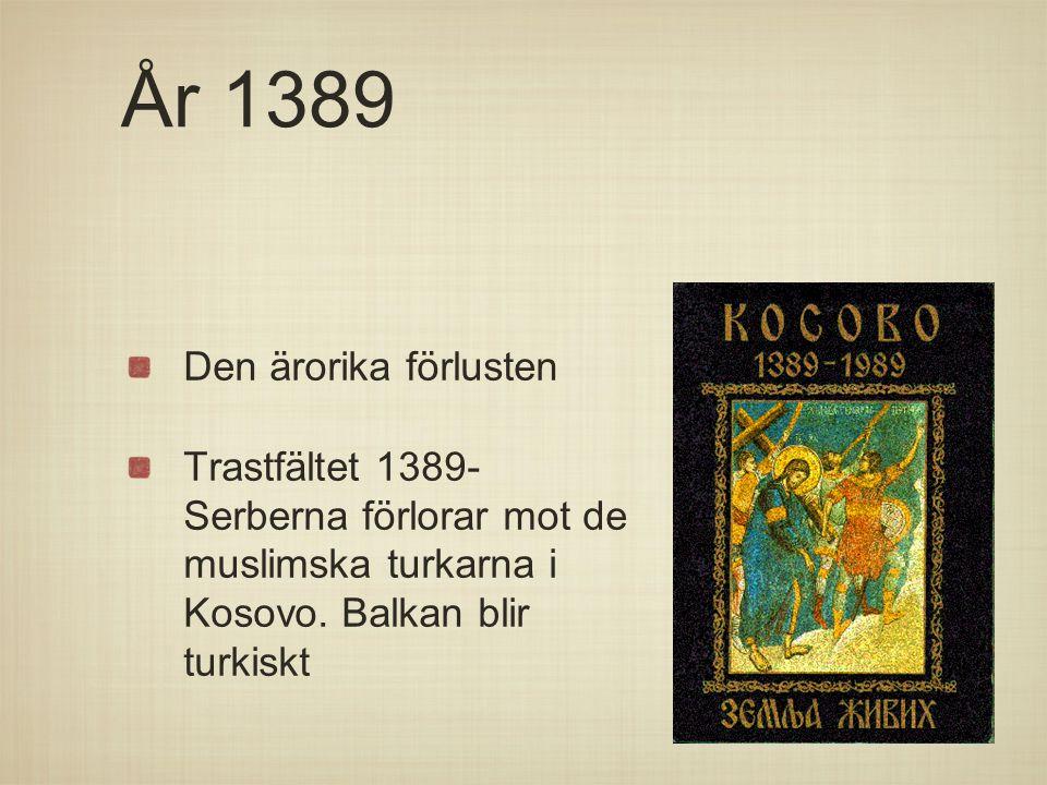 År 1389 Den ärorika förlusten