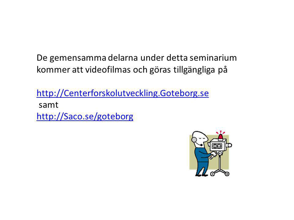 De gemensamma delarna under detta seminarium kommer att videofilmas och göras tillgängliga på