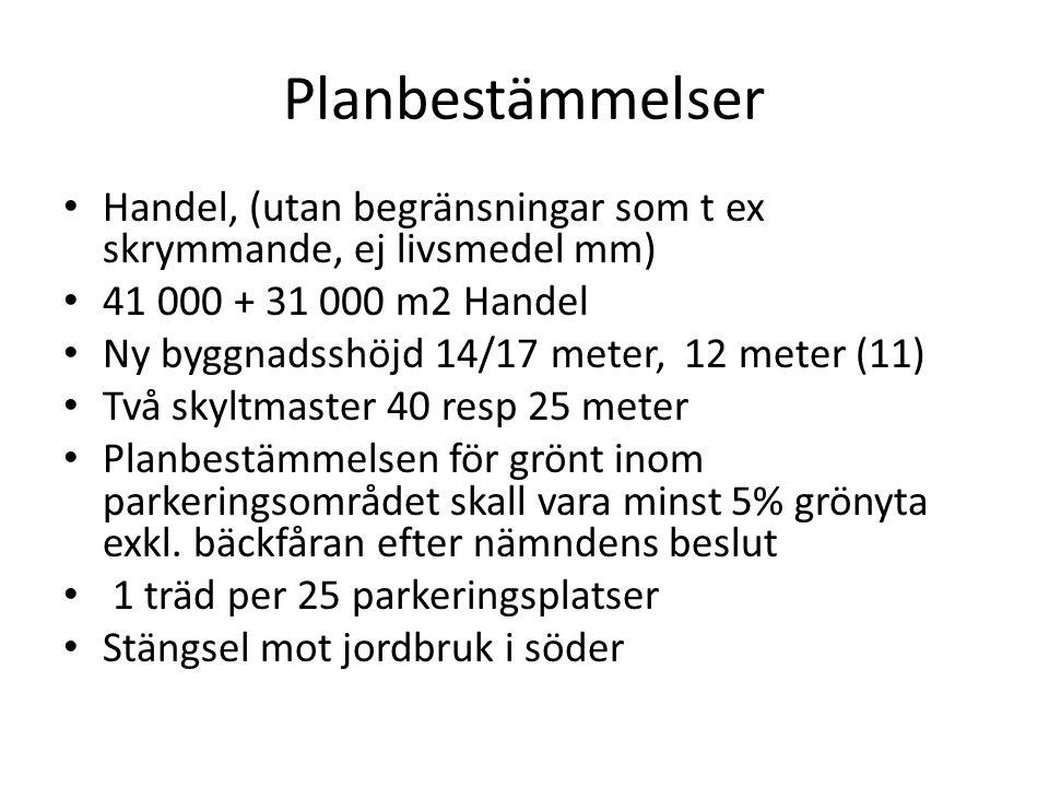 Planbestämmelser Handel, (utan begränsningar som t ex skrymmande, ej livsmedel mm) 41 000 + 31 000 m2 Handel.
