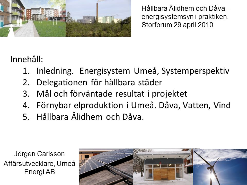 Jörgen Carlsson Affärsutvecklare, Umeå Energi AB