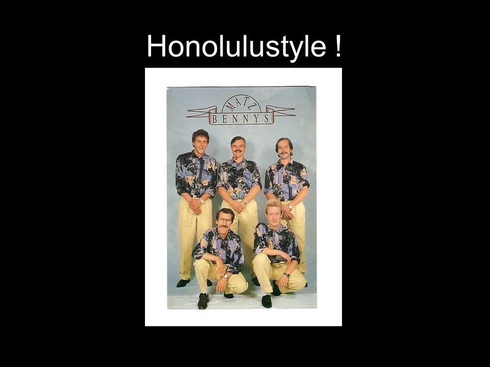 Honolulustyle !