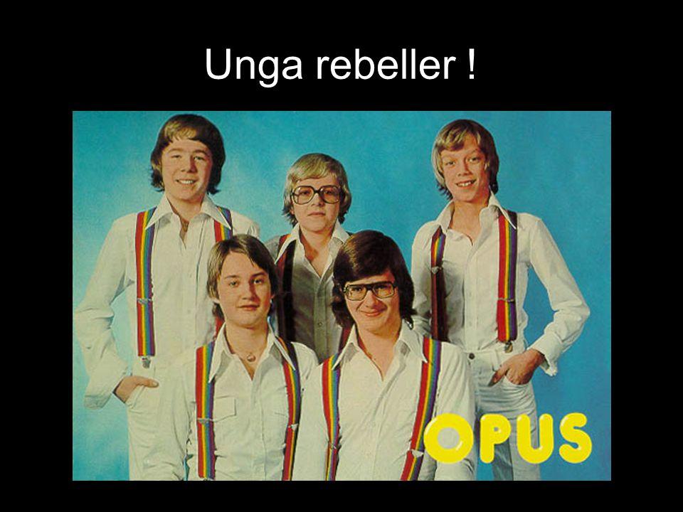 Unga rebeller !
