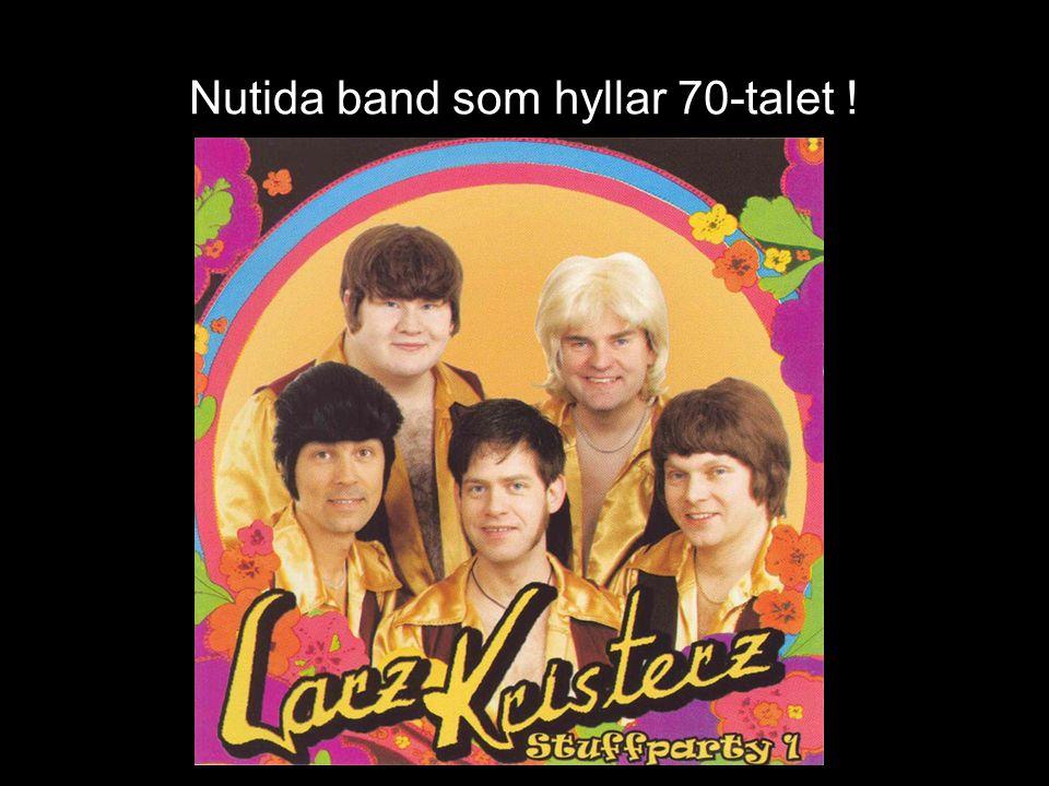 Nutida band som hyllar 70-talet !