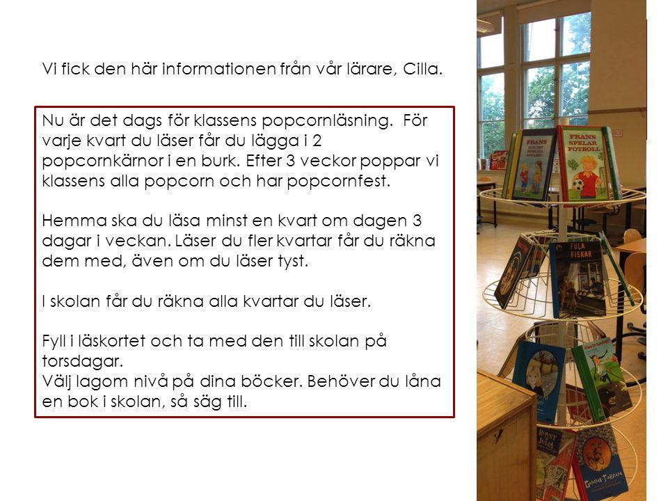 Vi fick den här informationen från vår lärare, Cilla.
