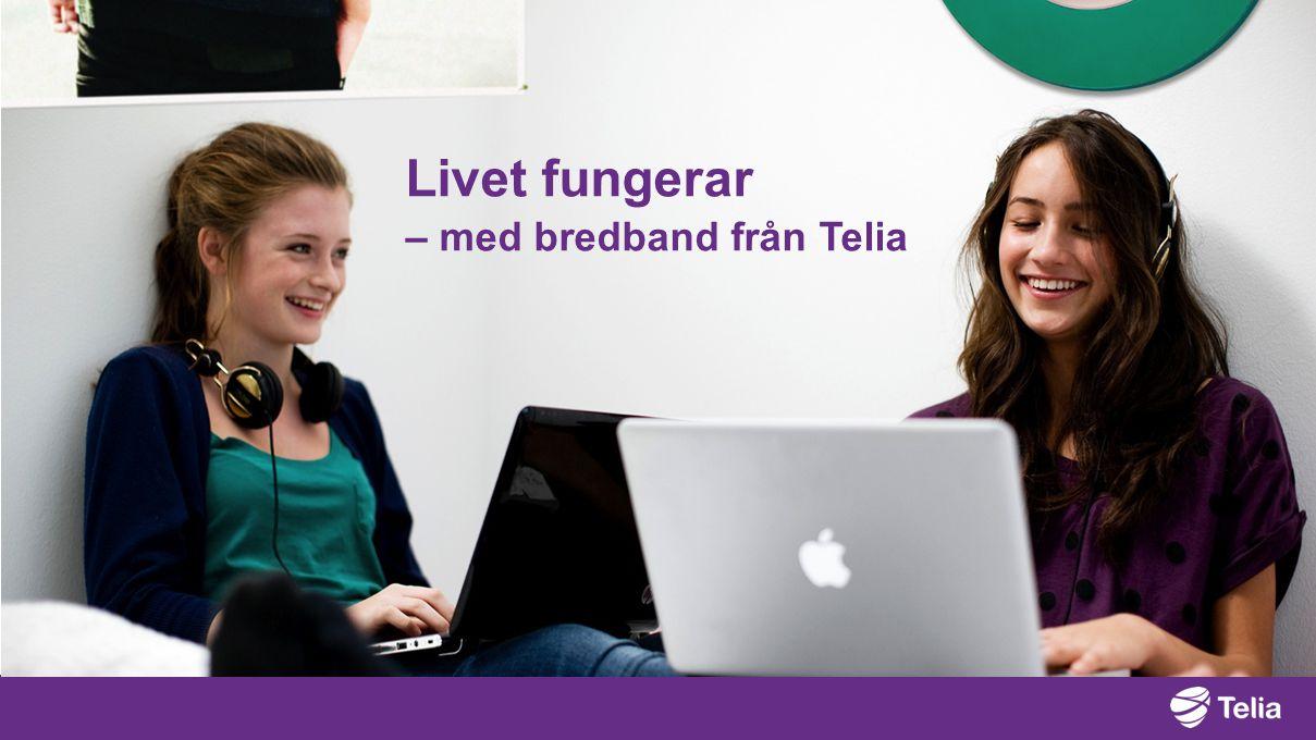 Livet fungerar – med bredband från Telia 2017-04-03
