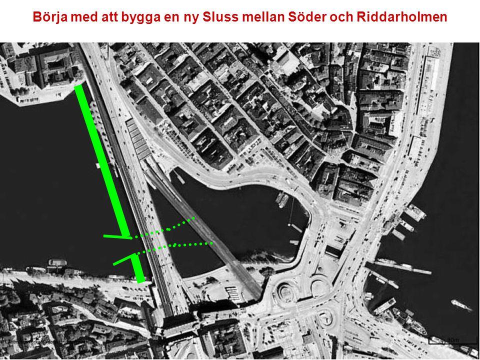 Börja med att bygga en ny Sluss mellan Söder och Riddarholmen