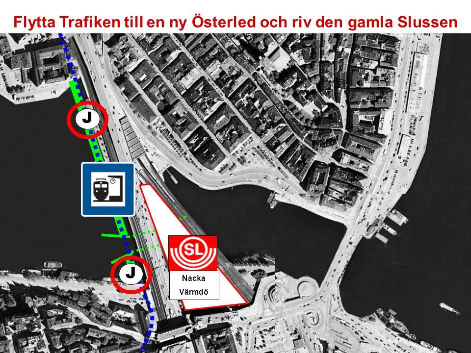 Flytta Trafiken till en ny Österled och riv den gamla Slussen